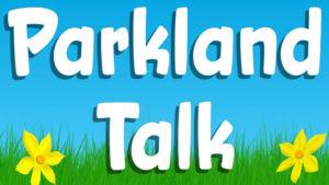 Parkland Talk